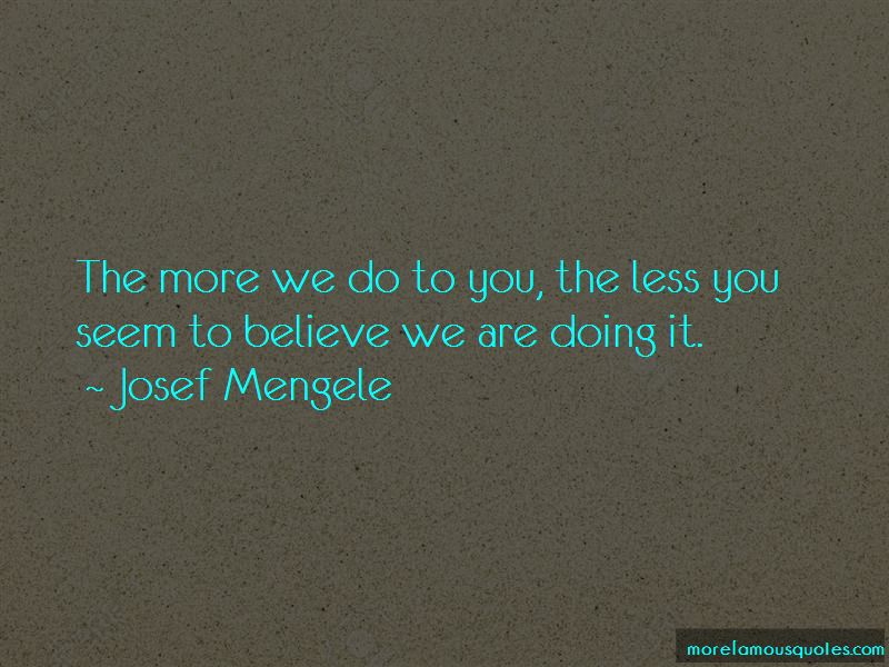 Josef Mengele Quotes