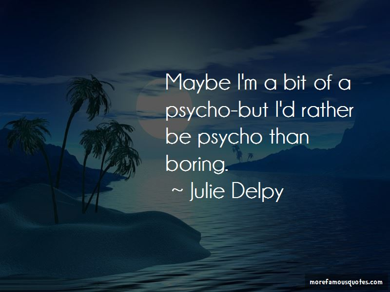 Julie Delpy Quotes Pictures 4