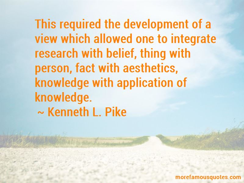 Kenneth L. Pike Quotes Pictures 3