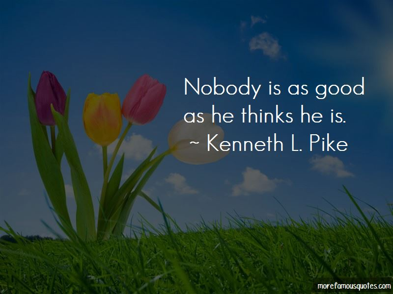 Kenneth L. Pike Quotes Pictures 4