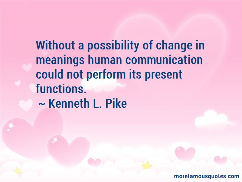 Kenneth L. Pike Quotes