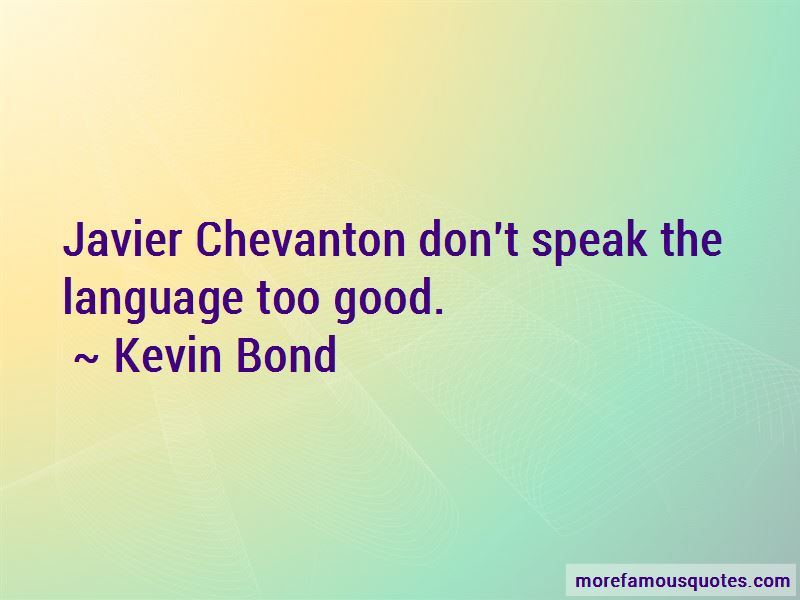 Kevin Bond Quotes
