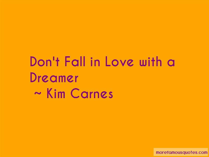 Kim Carnes Quotes