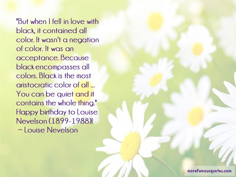Louise Nevelson Quotes