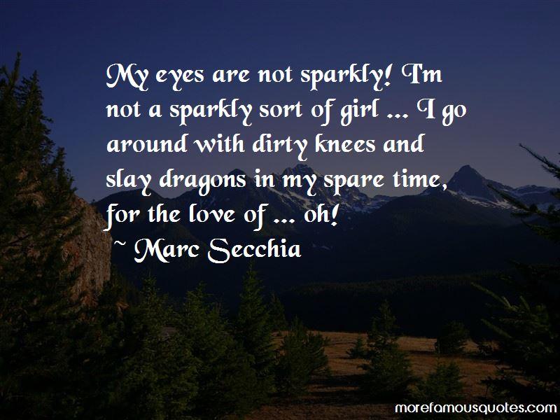Marc Secchia Quotes Pictures 4
