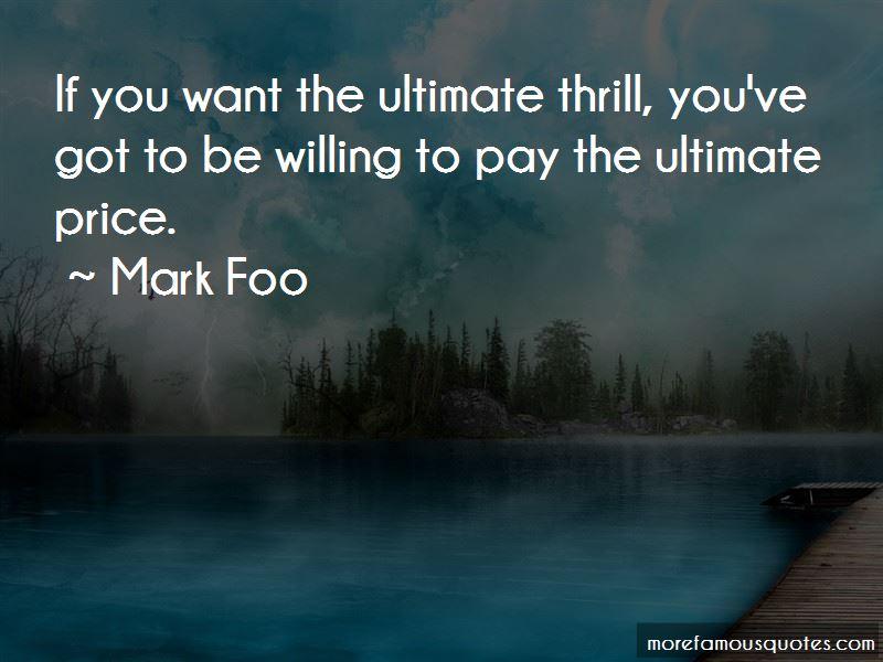 Mark Foo Quotes