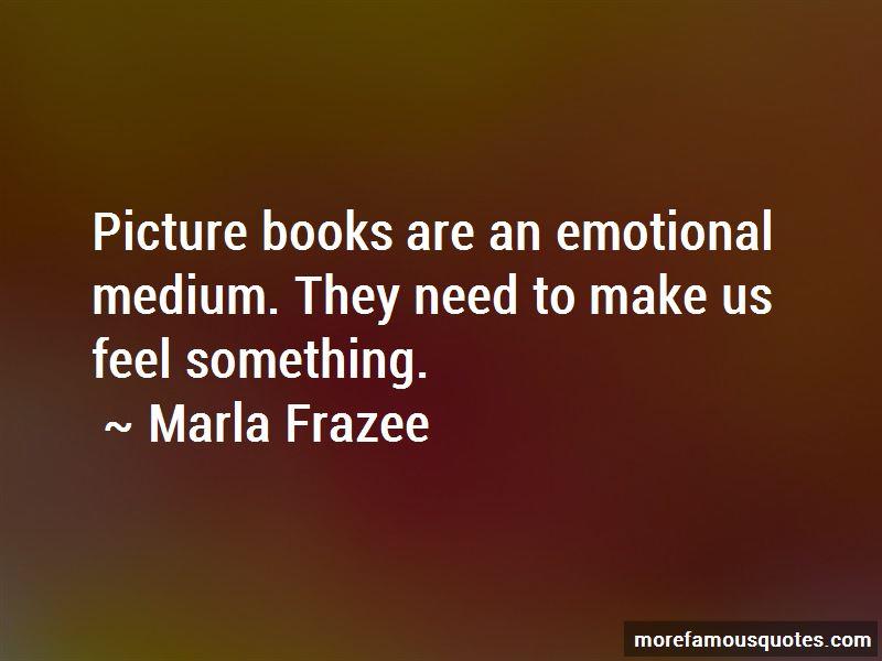 Marla Frazee Quotes