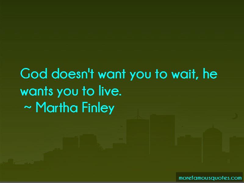Martha Finley Quotes