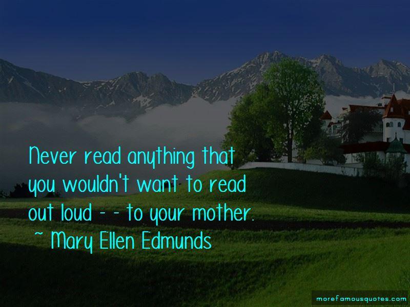 Mary Ellen Edmunds Quotes