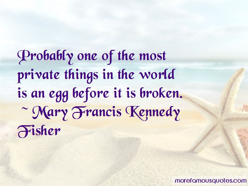 Mary Francis Kennedy Fisher Quotes Pictures 2
