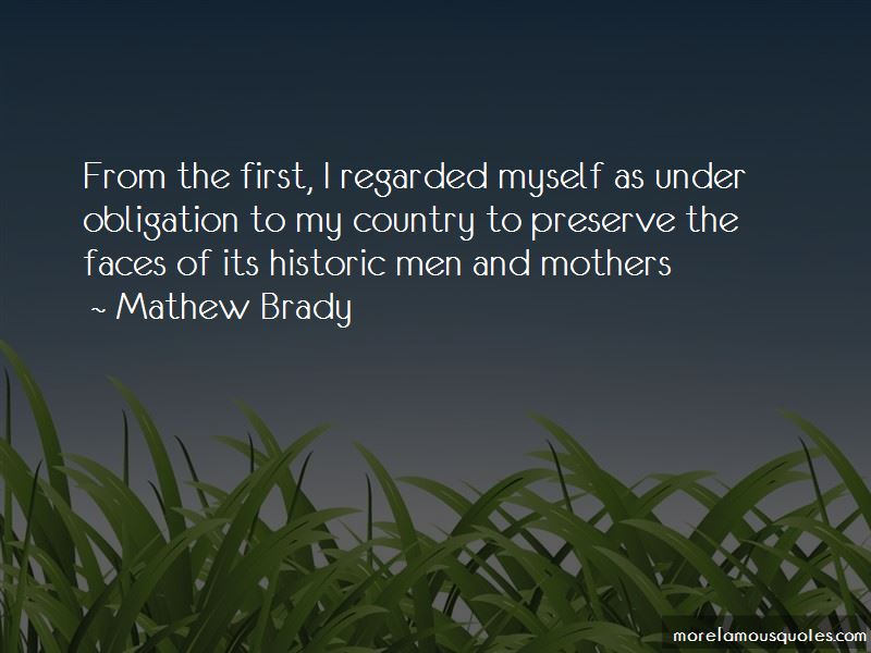 Mathew Brady Quotes Pictures 2