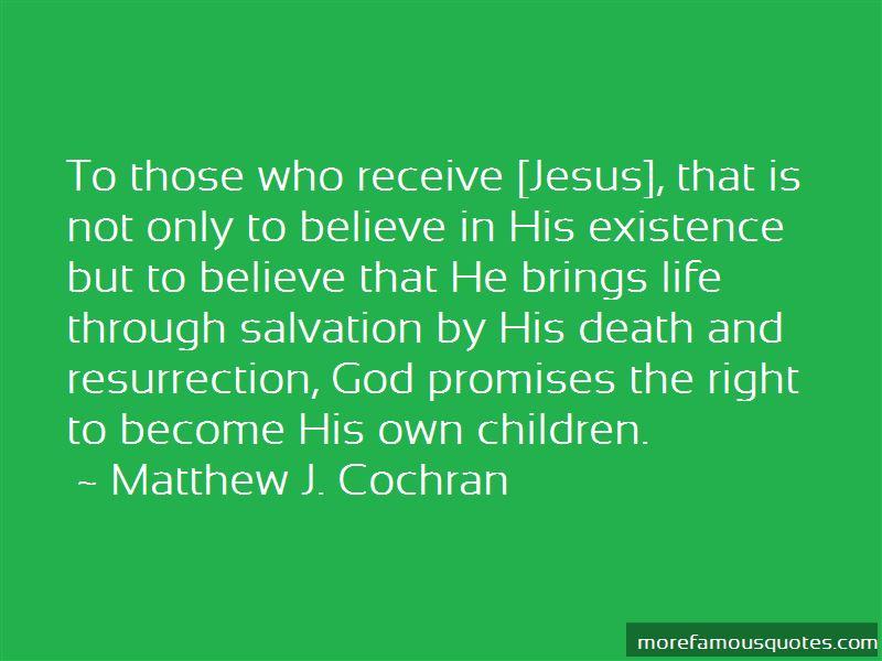 Matthew J. Cochran Quotes