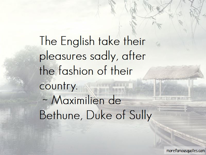 Maximilien De Bethune, Duke Of Sully Quotes
