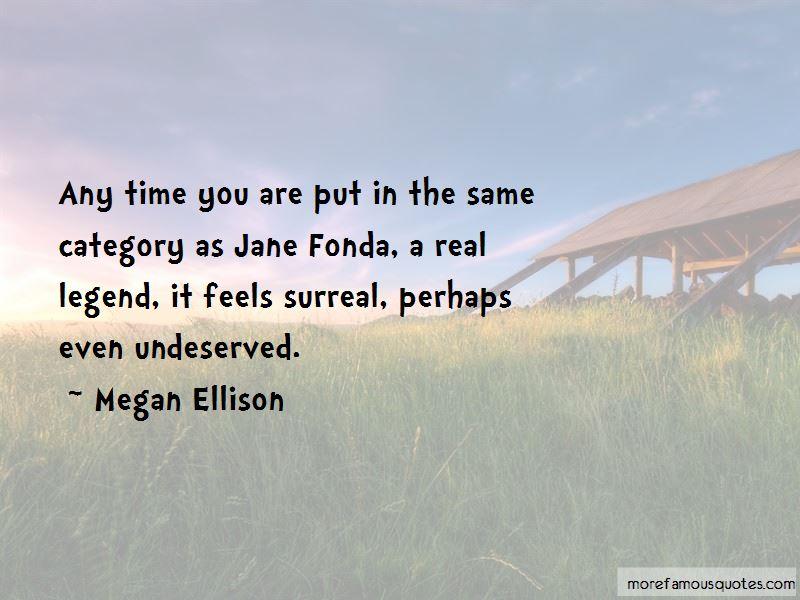 Megan Ellison Quotes