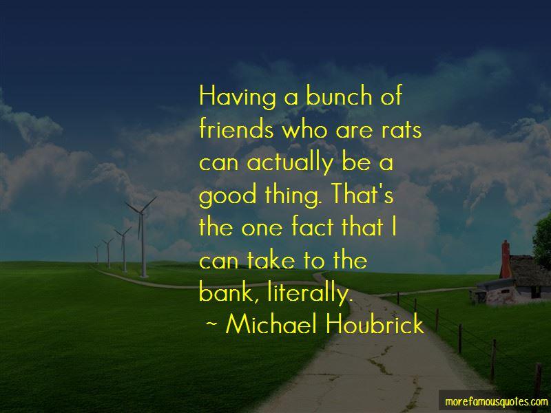 Michael Houbrick Quotes Pictures 2