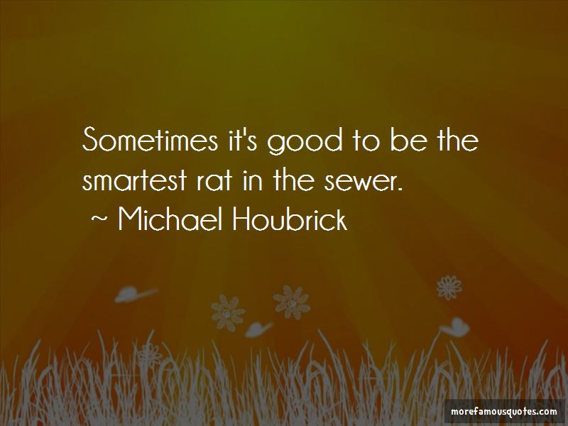 Michael Houbrick Quotes Pictures 3
