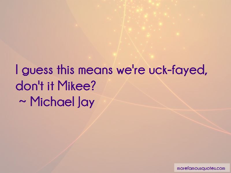 Michael Jay Quotes Pictures 3