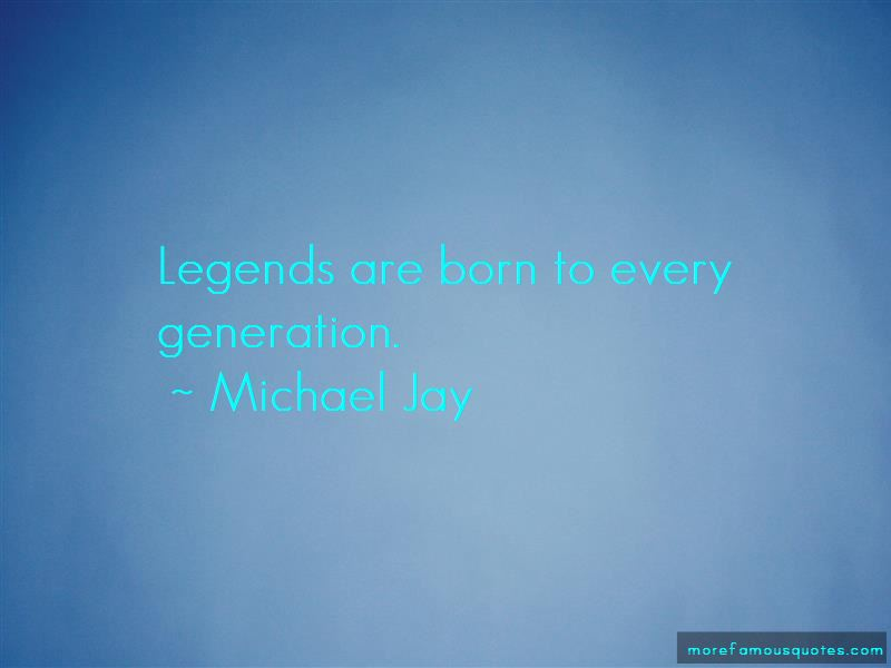 Michael Jay Quotes