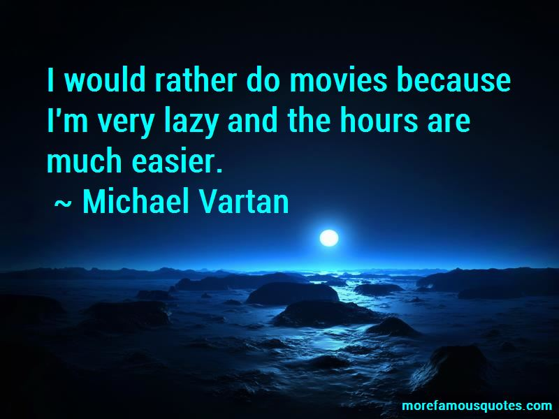 Michael Vartan Quotes