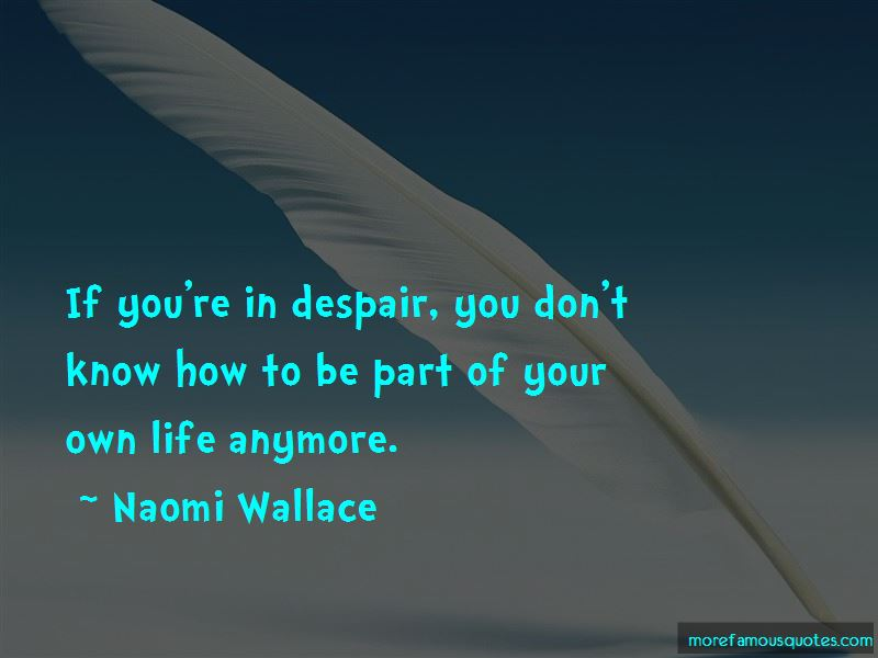 Naomi Wallace Quotes Pictures 3