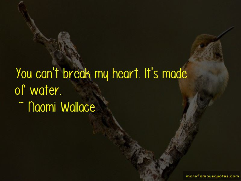 Naomi Wallace Quotes
