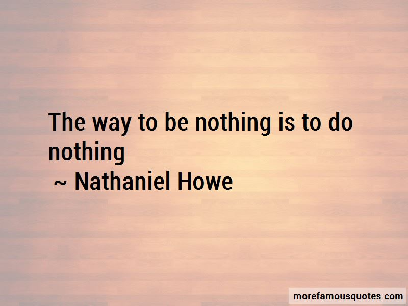 Nathaniel Howe Quotes