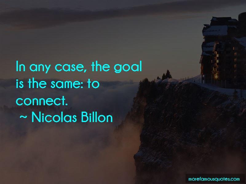 Nicolas Billon Quotes