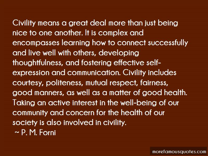 choosing civility by forni Finally, forni provides examples of how to put each rule into practice and so make life-and the lives of others-more enjoyable, companionable, and rewarding choosing civility is a simple, practical, perfectly measured, and quietly magical handbook on the lost art of civility and compassion.