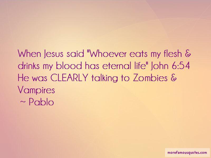 Pablo Quotes Pictures 2