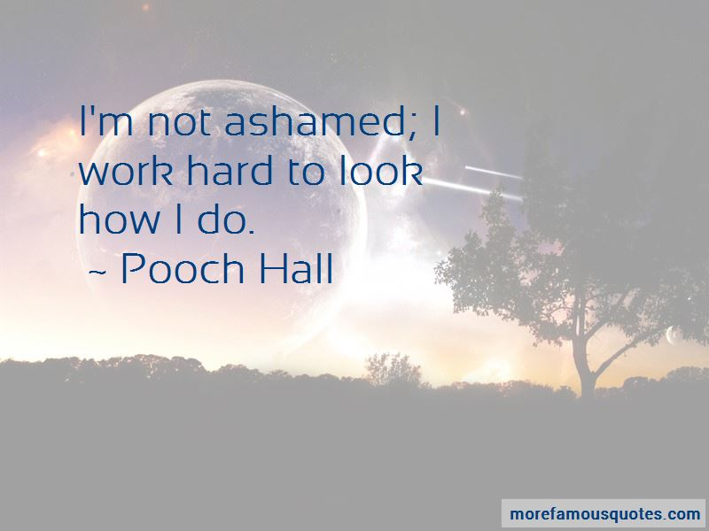 Pooch Hall Quotes