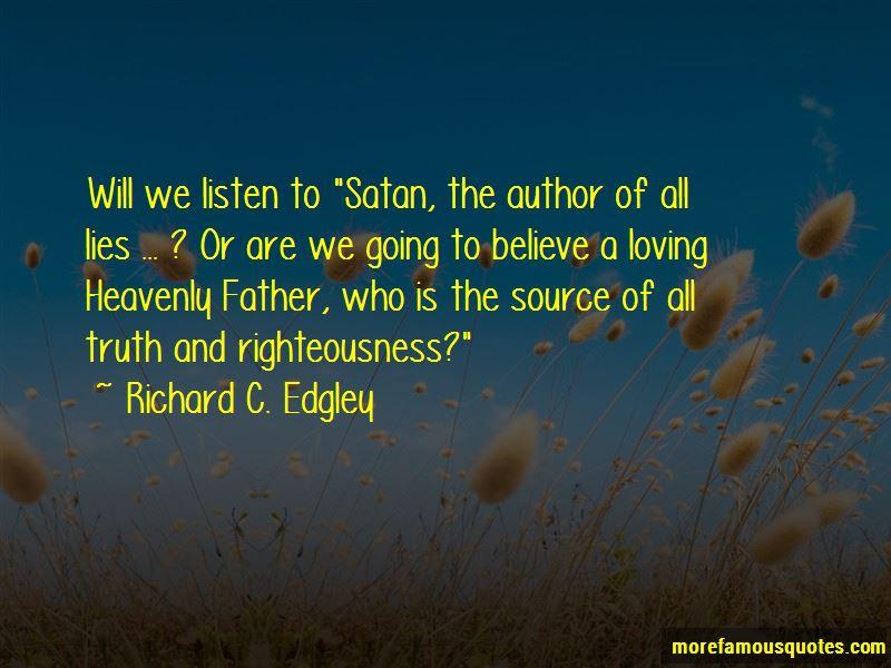 Richard C. Edgley Quotes Pictures 4