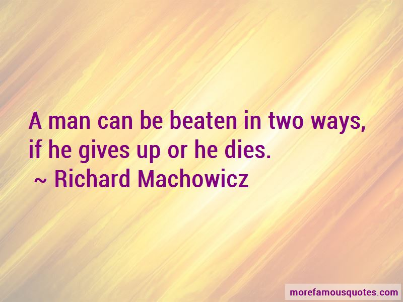 Richard Machowicz Quotes
