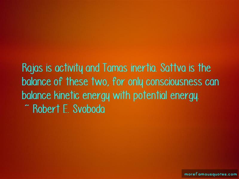 Robert E. Svoboda Quotes Pictures 3