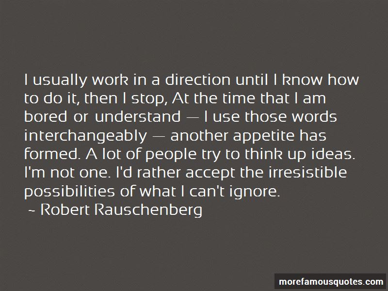 Robert Rauschenberg Quotes Pictures 3