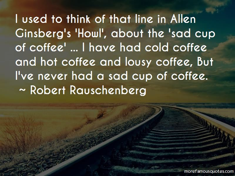 Robert Rauschenberg Quotes Pictures 4
