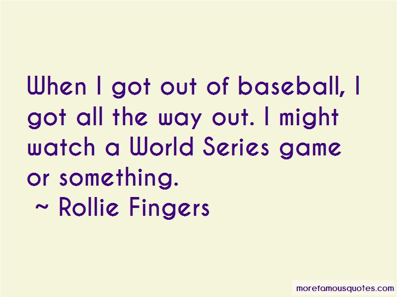 Rollie Fingers Quotes Pictures 3