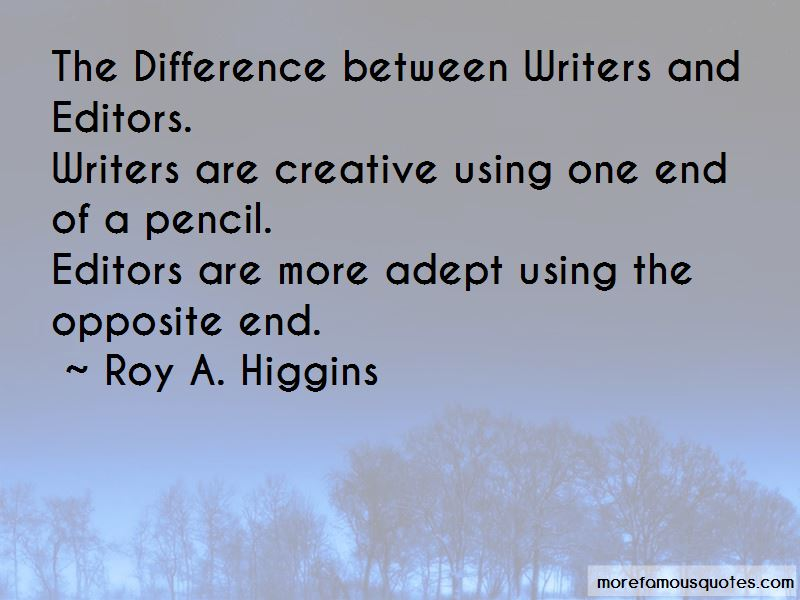 Roy A. Higgins Quotes Pictures 3