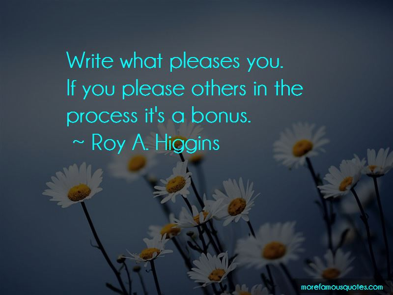 Roy A. Higgins Quotes Pictures 4