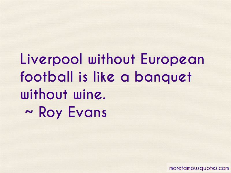 Roy Evans Quotes Pictures 2