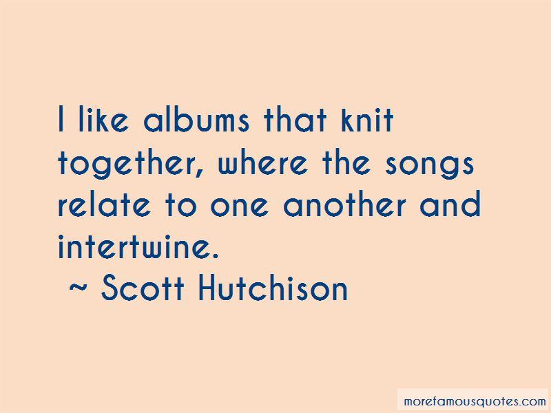 Scott Hutchison Quotes