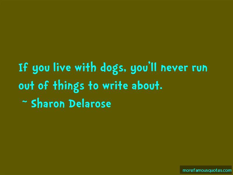 Sharon Delarose Quotes