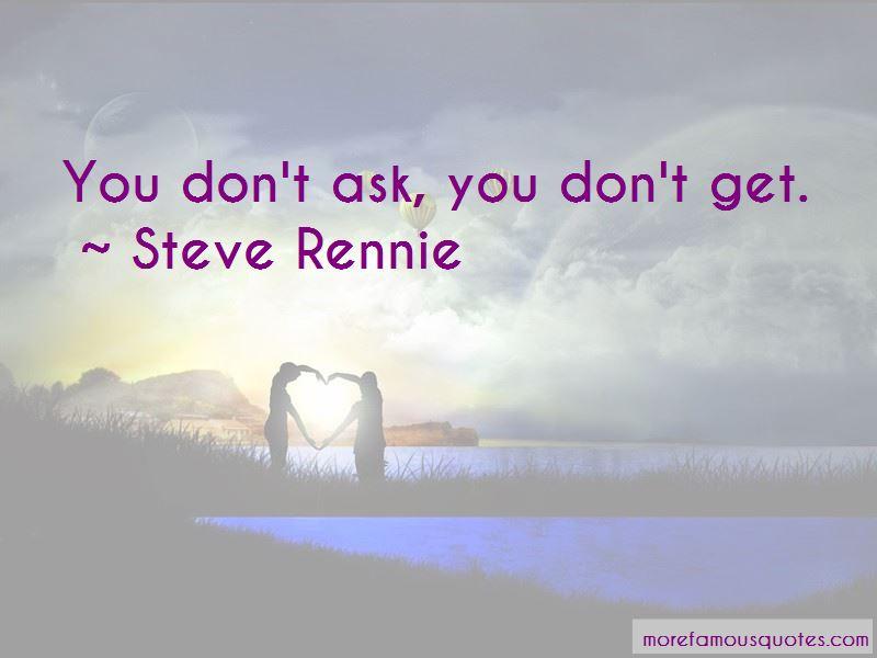 Steve Rennie Quotes