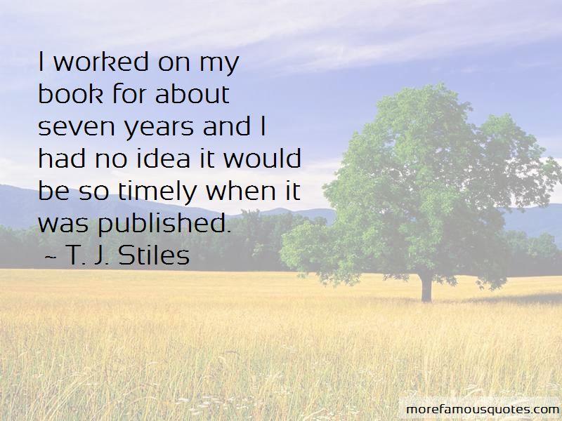 T. J. Stiles Quotes Pictures 3
