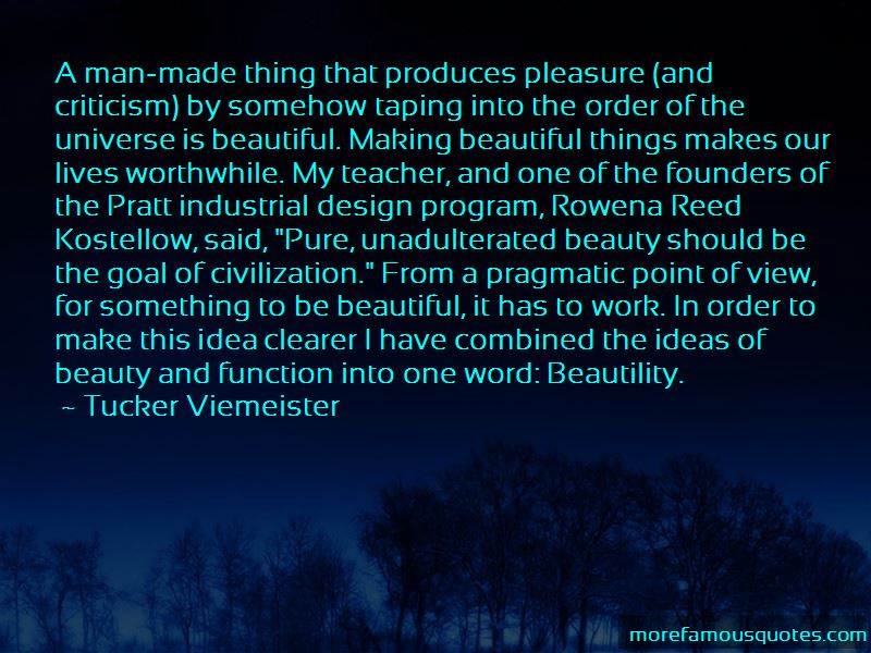 Tucker Viemeister Quotes
