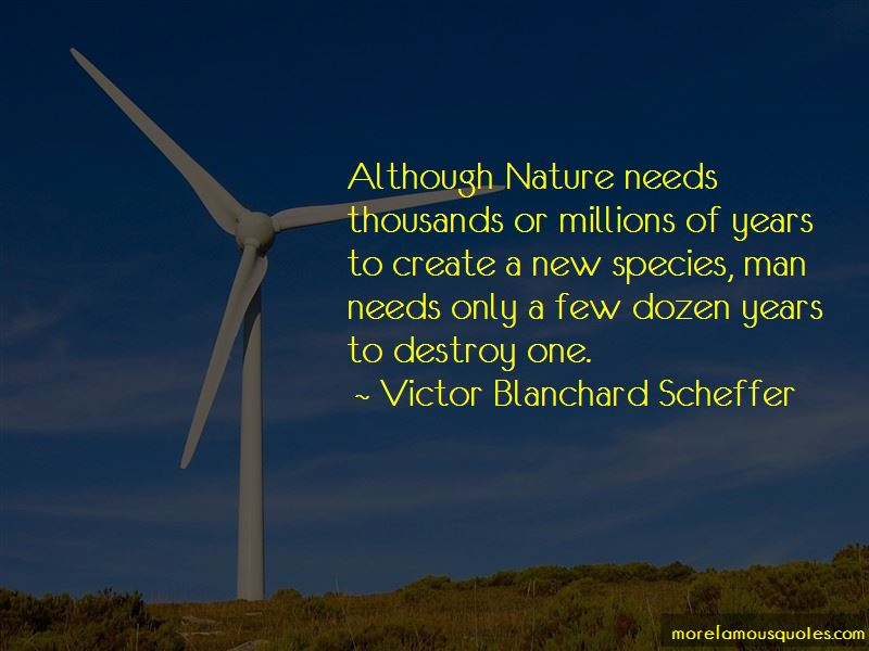 Victor Blanchard Scheffer Quotes Pictures 2