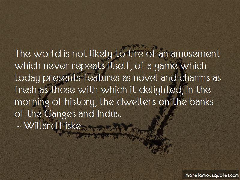 Willard Fiske Quotes