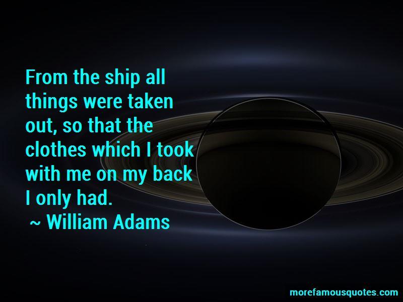 William Adams Quotes Pictures 4