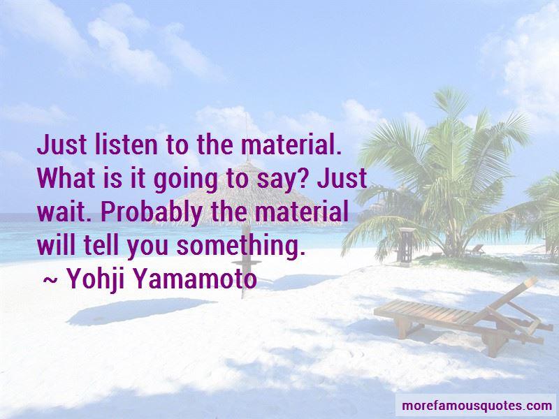 Yohji Yamamoto Quotes Pictures 3