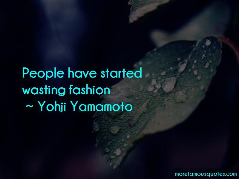 Yohji Yamamoto Quotes Pictures 4