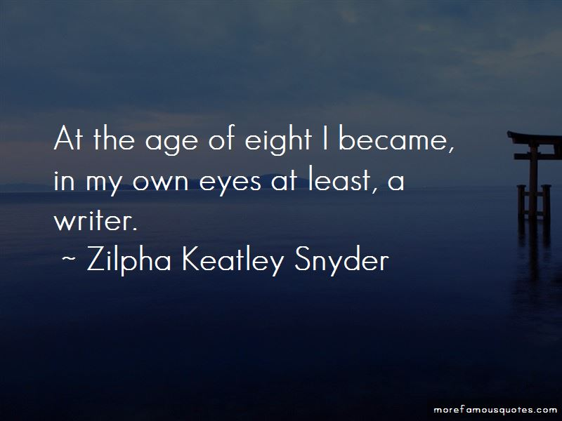 Zilpha Keatley Snyder Quotes Pictures 2